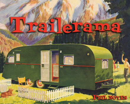 Trailerama by Phil Noyes